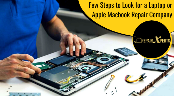 How to Look for a Laptop or Apple Macbook Repair Company? A Few Important Steps
