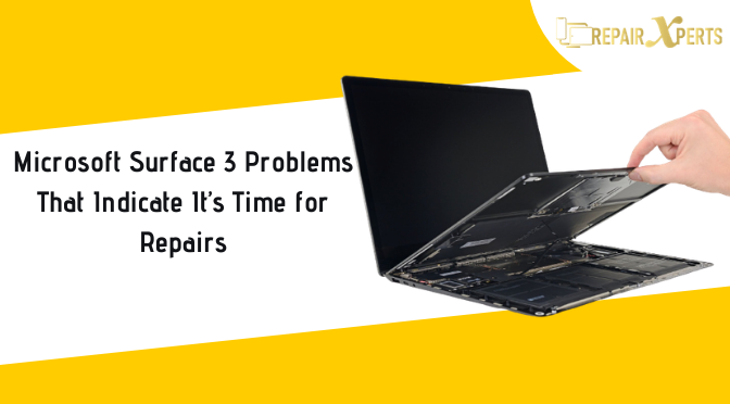 Microsoft Surface 3 Problems That Indicate It's Time for Repairs