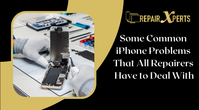 Some Common iPhone Problems That All Repairers Have to Deal With