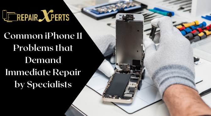 Common iPhone 11 Problems that Demand Immediate Repair by Specialists